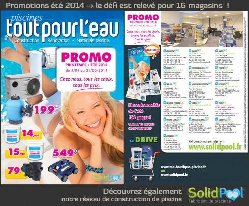 Promotions Matériel Piscine 2014 dans 16 magasins du 04/04 au 31/05/2014 ,Tout Pour L'Eau®, SolidPool®